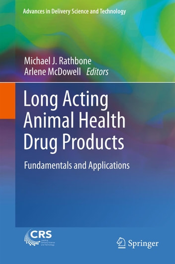 Long Acting Animal Health Drug Products - Fundamentals and Applications ebook by