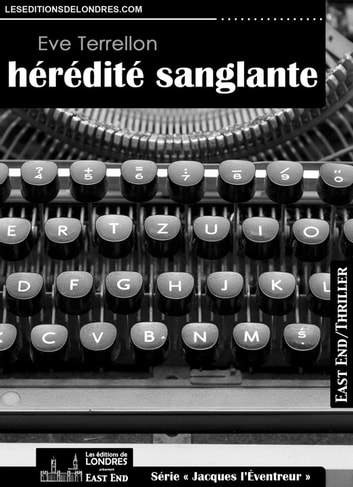 Hérédité sanglante eBook by Ève Terrellon
