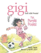 The Purple Ponies - Gigi, God's Little Princess ebook by Sheila Walsh