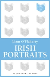 Irish Portraits - 14 Short Stories ebook by Liam O'Flaherty
