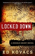 Locked Down - A Nicole Grant Thriller, #1 ebook by ED KOVACS