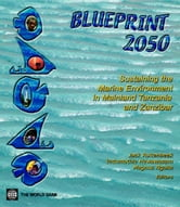 Blueprint 2050: Sustaining the Marine Environment in Mainland Tanzania and Zanzibar ebook by Ruitenbeek, Jack