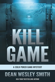 Kill Game - A Cold Poker Gang Mystery ekitaplar by Dean Wesley Smith