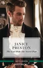 The Earl with the Secret Past ebook by Janice Preston