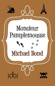 Monsieur Pamplemousse ebook by Michael Bond