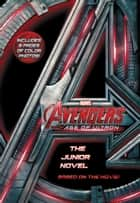 Marvel's Avengers: Age of Ultron: The Junior Novel ebook by Chris Wyatt