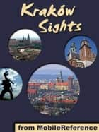 Kraków Sights: a travel guide to the top 20 attractions in Kraków, Poland (Mobi Sights) ebook by MobileReference