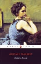 Madame Bovary ebook by Gustave Flaubert, Geoffrey Wall