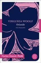Orlando - Eine Biographie ebook by Virginia Woolf, Brigitte Walitzek