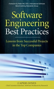 Software Engineering Best Practices - Lessons from Successful Projects in the Top Companies ebook by Capers Jones