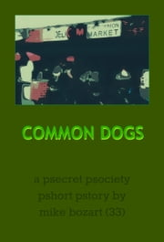Common Dogs ebook by Mike Bozart
