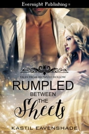 Rumpled Between the Sheets ebook by Kastil Eavenshade