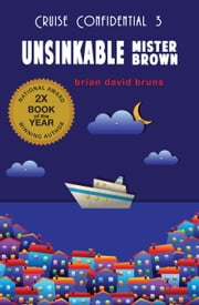 Unsinkable Mister Brown - Cruise Confidential 3 ebook by Brian David Bruns