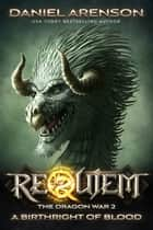 A Birthright of Blood - Requiem: The Dragon War, Book 2 ebook by