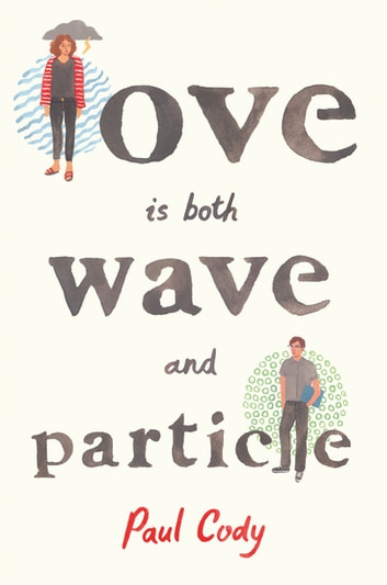 Love Is Both Wave and Particle ebook by Paul Cody