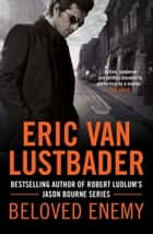 Beloved Enemy ebook by Eric Van Lustbader