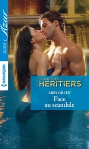 Face au scandale ebook by Abby Green