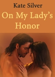 On My Lady's Honor ebook by Kate Silver