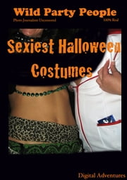 Sexiest Halloween Costumes - Wild Party People ebook by Voy Wilde