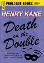 Death on the Double ebook by Henry Kane