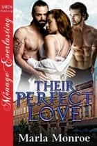 Their Perfect Love ebook by Marla Monroe