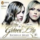 The Golden Lily - A Bloodlines Novel audiobook by Richelle Mead