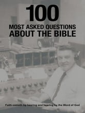 100 Most Asked Questions About the Bible ebook by Pastor James R. Reese Jr.