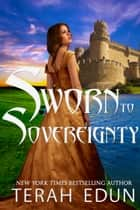 Sworn To Sovereignty: Courtlight #8 ebook by Terah Edun