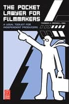 The Pocket Lawyer for Filmmakers ebook by Thomas A. Crowell