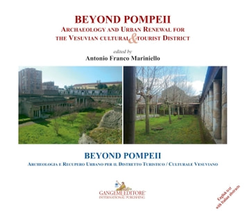 Beyond Pompeii - Archaeology and urban renewal for the vesuvian cultural & tourist district - Archeologia e recupero urbano per il distretto turistico/culturale vesuviano ebook by Antonio Franco Mariniello