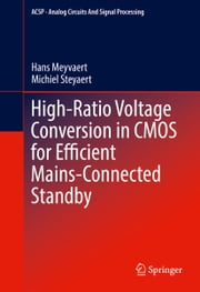 High-Ratio Voltage Conversion in CMOS for Efficient Mains-Connected Standby ebook by Hans Meyvaert,Michiel Steyaert