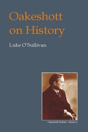 Oakeshott on History ebook by Luke O'Sullivan