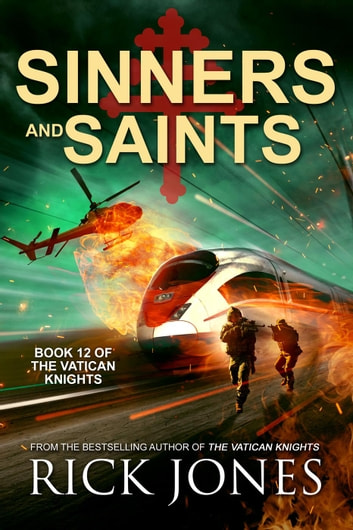 Sinners and Saints - The Vatican Knights, #12 ebook by Rick Jones