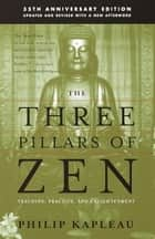 The Three Pillars of Zen ebook by Roshi P. Kapleau