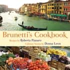 Brunetti's Cookbook ebook by Roberta Pianaro, Donna Leon