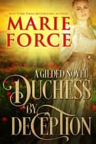Duchess by Deception (Gilded Series, Book 1) ebook by Marie Force