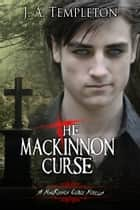 The MacKinnon Curse (Ian's story) novella ebook by J.A. Templeton, Julia Templeton