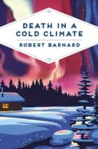 Death in a Cold Climate ebook by Robert Barnard