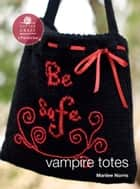 Vampire Totes - E-Pattern from Vampire Knits ebook by Marilee Norris