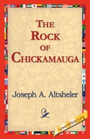 The Rock of Chickamauga ebook by Altsheler, Joseph A.