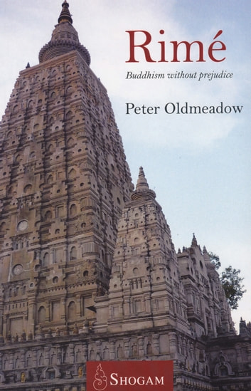 Rimé - Buddhism Without Prejudice ebook by Peter Oldmeadow
