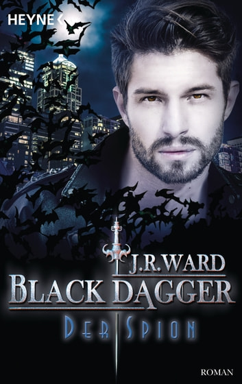 Der Spion - Black Dagger 32 - Roman ebook by J. R. Ward