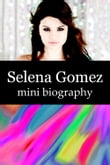 Selena Gomez Mini Biography