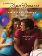 Temporary Nanny ebook by Carrie Weaver