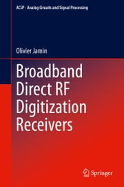 Broadband Direct RF Digitization Receivers ebook by Olivier Jamin