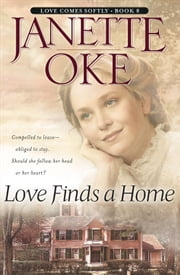 Love Finds a Home (Love Comes Softly Book #8) ebook by Janette Oke