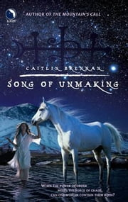 Song of Unmaking ebook by Caitlin Brennan