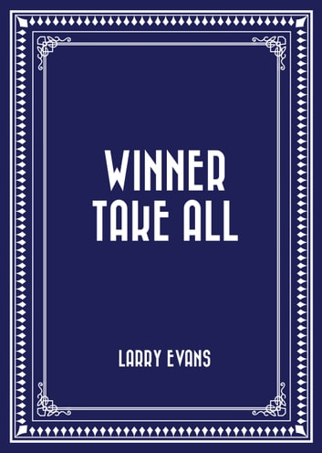 Winner Take All ebook by Larry Evans
