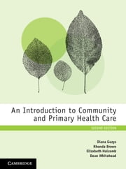 An Introduction to Community and Primary Health Care ebook by Diana Guzys, Rhonda Brown, Elizabeth Halcomb,...