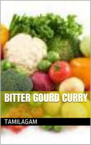 Bitter Gourd Curry ebook by Tamilagam